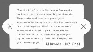 Al Brown NZ Chef feedback - Drycreekmeats Boutique Online Butchery